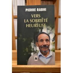 Vers la sobriété heureuse Pierre Rabhi Babel essai Poche occasion