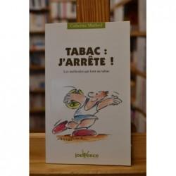 Tabac - J'arrête ! Les méthodes qui font un tabac... par Catherine Maillard Livre occasion