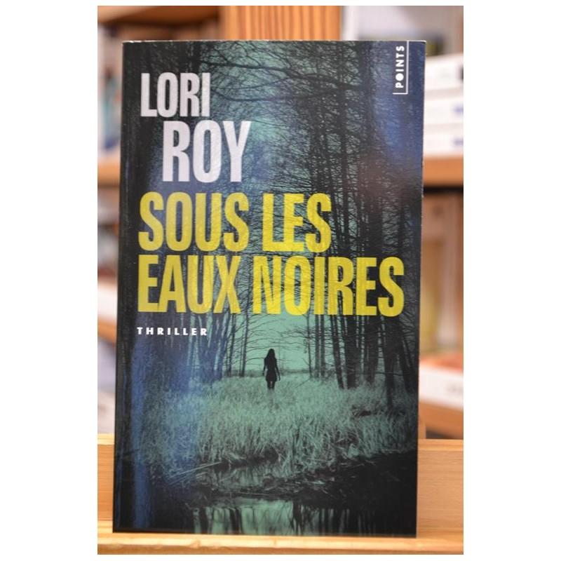 Sous les eaux noires Lori Roy Points Thriller Poche occasion