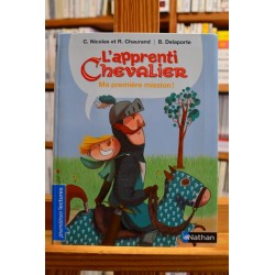 L'apprenti chevalier ma première mission Chaurand Delaporte Nathan Premières lectures romans jeunesse livre occasion Lyon