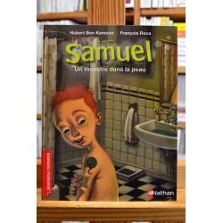 Samuel Un monstre dans la peau Ben Kemoun Roca Nathan Premiers romans jeunesse livre occasion Lyon