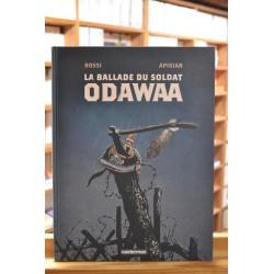 La ballade du soldat Odawaa Rossi Apikian BD occasion