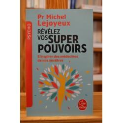 Révélez vos super pouvoirs - S'inspirer des médecines de nos ancêtres Lejoyeux Psycho Bien être Santé Poche livre occasion Lyon